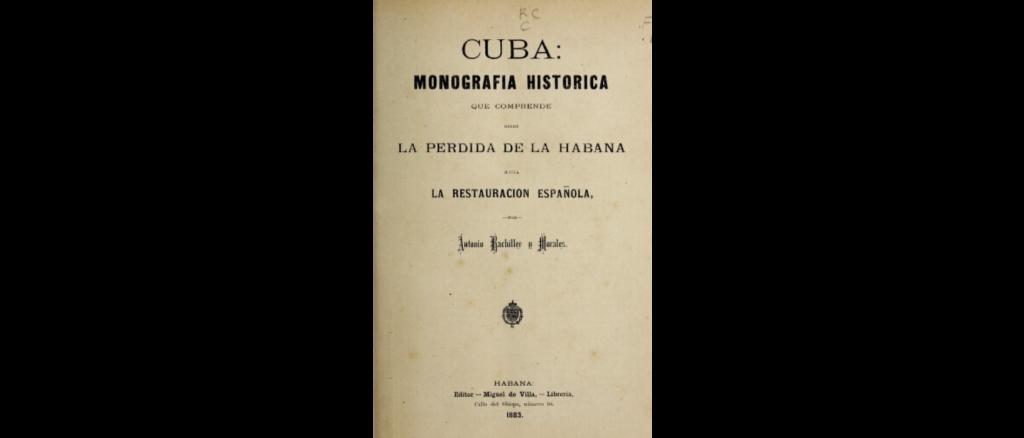 Antonio Bachiller Morales. Cuba :Monografía Histórica