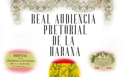 La Habana, de última villa a capital (Real Audiencia Pretorial de La Habana)