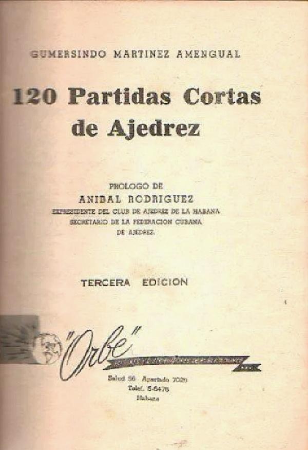 120 partidas cortas de ajedrez de Gumersindo Martínez Amengual