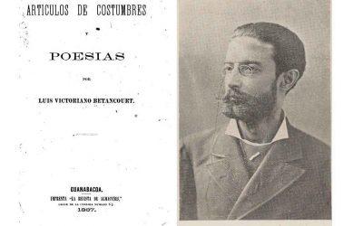Luis Victoriano Betancourt, cuando la patria llama, la pluma se convierte en machete
