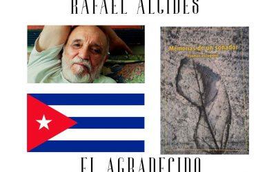 Rafael Alcides…»la poesía y el porvenir de Cuba están en el pasado»