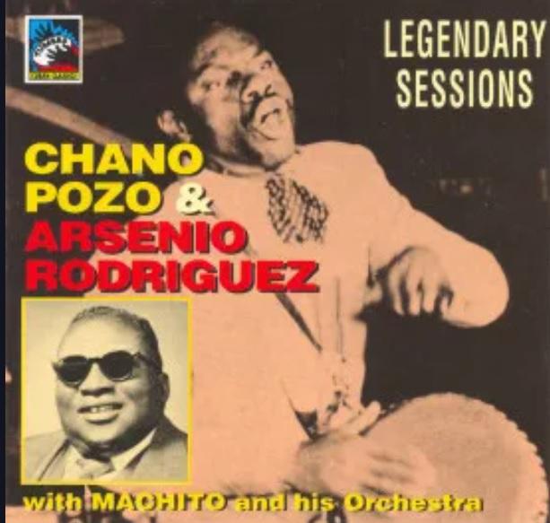 legendary sessions chano pozo arsenio rodriguez febrero de 1947