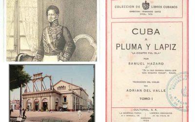 Samuel Hazard sobre el Capitán General Miguel Tacón y su mando en La Habana